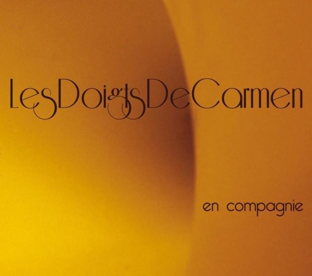 Les Doigts de Carmen – «En Compagnie»