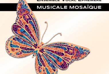 """Ensemble Vocal Ephémère """"MUSICALE MOSAÏQUE"""""""